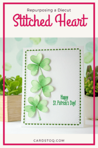 Repurposing your Diecuts: Hearts to Shamrocks