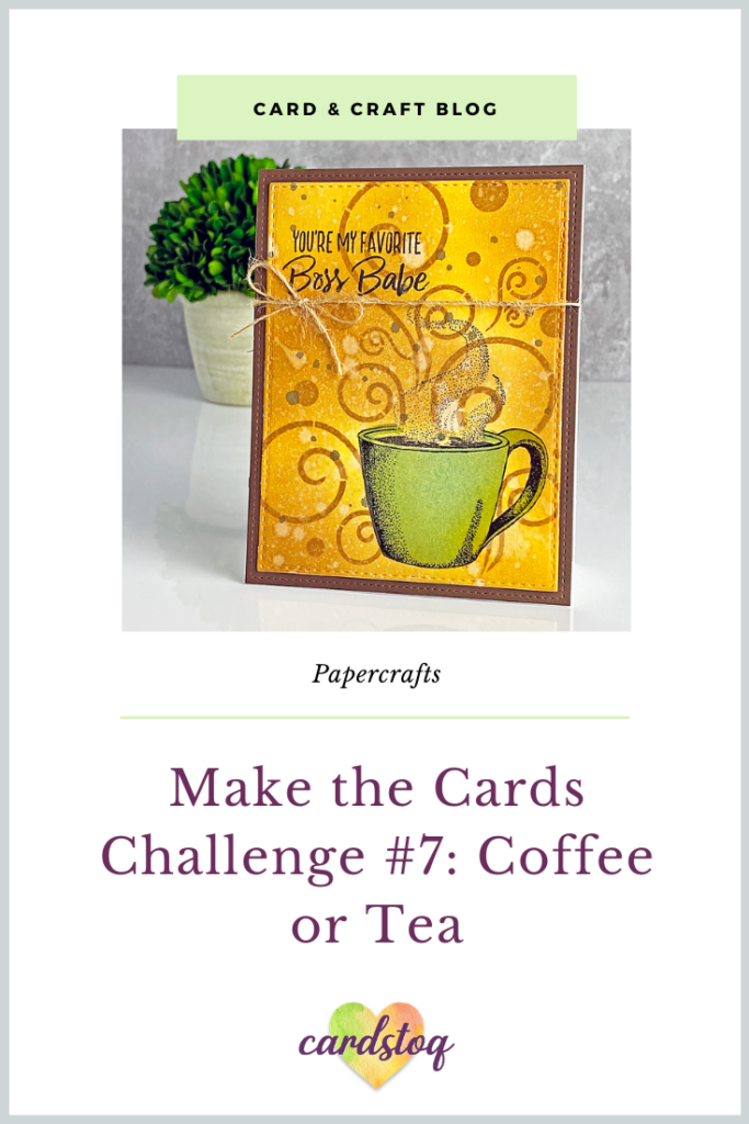 Make the Cards Challenge #7: Coffee or Tea
